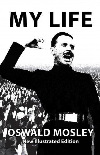 My Life - Oswald Mosley